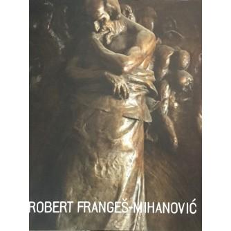 Robert Frangeš Mihanović retrospektiva 1872.-1940.